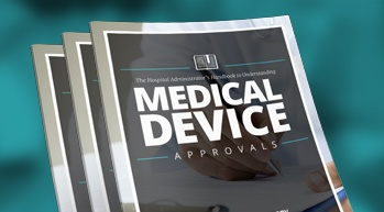 The Hospital Administrator's Handbook: Understanding Medical Device Approvals